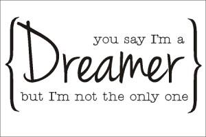 yousayimadreamer
